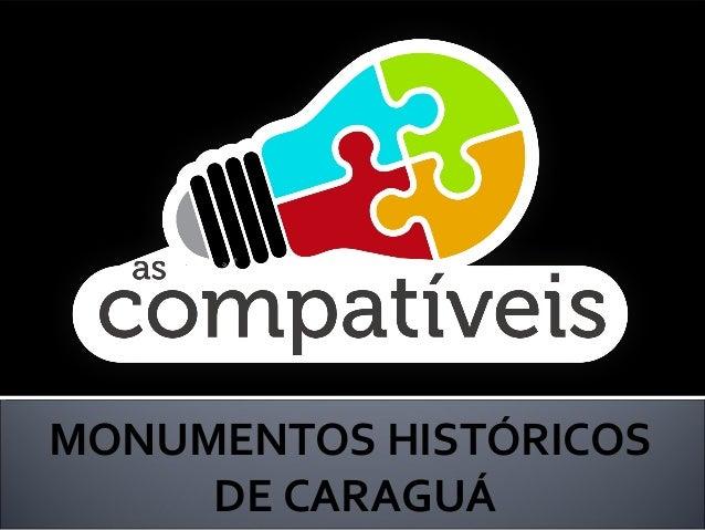 MONUMENTOS HISTÓRICOS DE CARAGUÁ