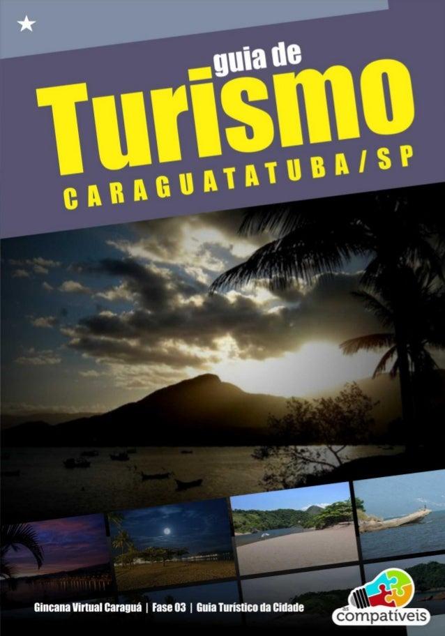[GUIA TURÍSTICO DE CARAGUATATUBA-SP] VOU DE MOCHILA GINCANA VIRTUAL CARAGUÁ | GRUPO AS COMPATÍVEIS | GUIA TURÍSTICO DE CAR...