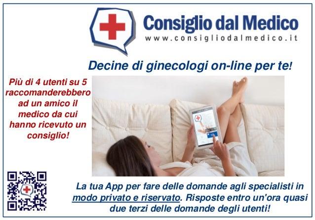 Decine di ginecologi on-line per te! La tua App per fare delle domande agli specialisti in modo privato e riservato. Rispo...