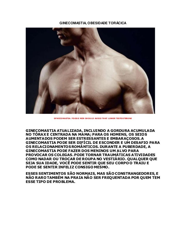 GINECOMASTIA, OBESIDADE TORÁCICA GYNECOMASTIA: FOODS MEN SHOULD AVOID THAT LOWER TESTOSTERONE GINECOMASTIA ATUALIZADA, INC...