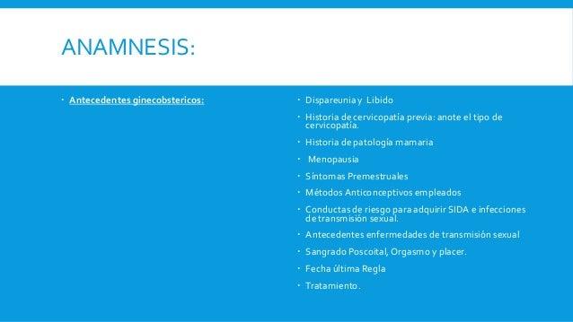 PRUEBAS COMPLEMENTARIAS  De visita de control. (laboratoriales)  exemenes complementarios (cistologicos o biopcias)  en...