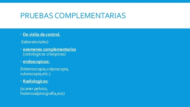 METODO DE DIAGNOSTICO GINECOLOGICO  Visita de control  Exámenes complementarios  Exámenes endoscópicos  Exámenes radio...