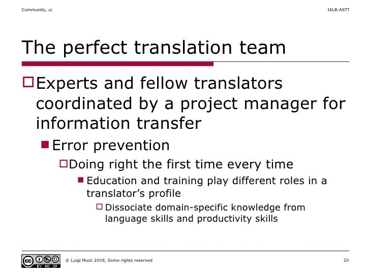 The perfect translation team  <ul><li>Experts and fellow translators coordinated by a project manager for information tran...