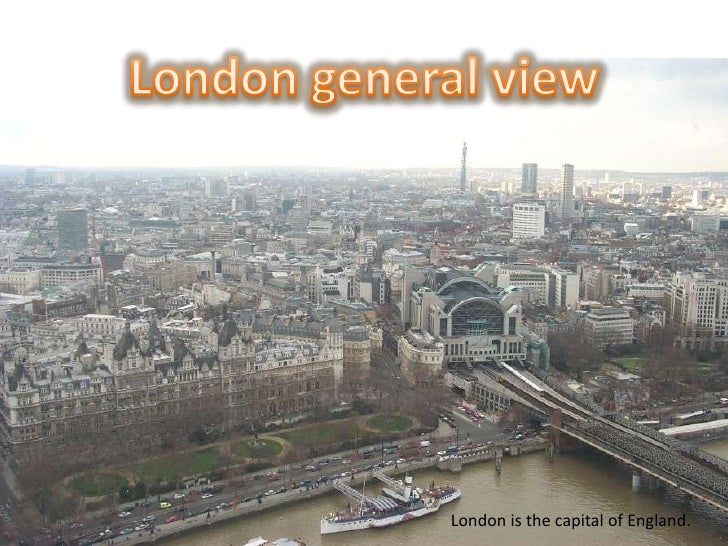 London general view<br />London is the capital of England.<br />