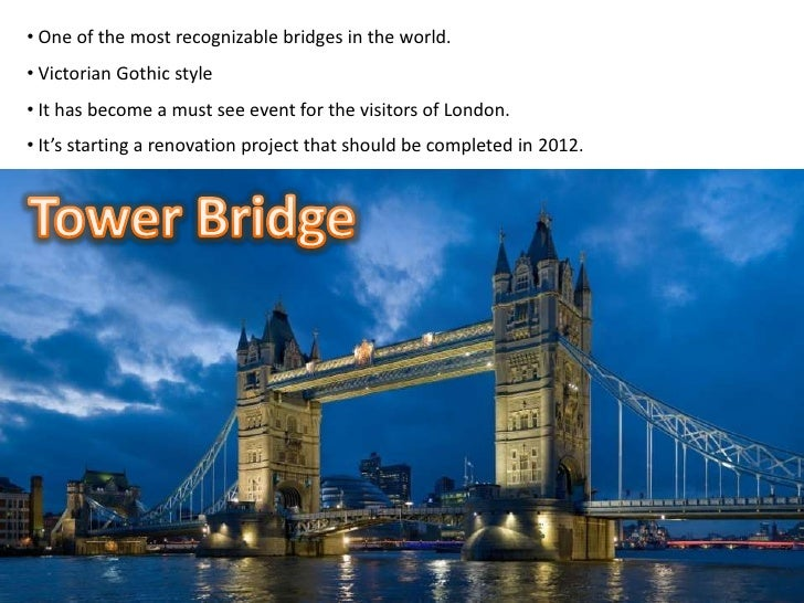 <ul><li> One of the most recognizable bridges in the world.