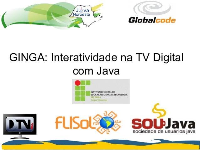 GINGA: Interatividade na TV Digital com Java