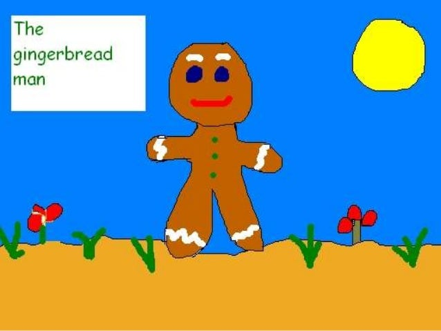 This is the story of the Gingerbread man