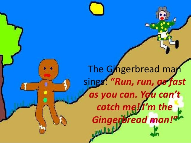 run run as fast as you can gingerbread man
