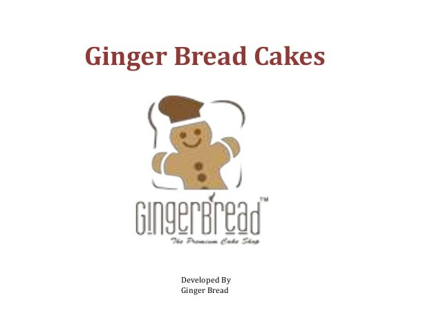 Ginger Bread Cakes Developed By Ginger Bread