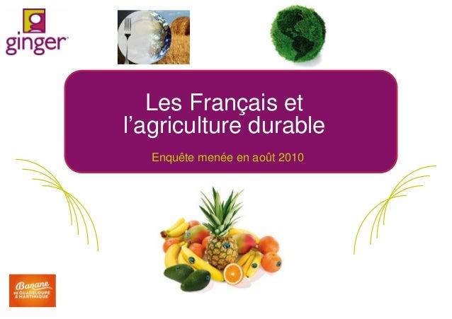 Les Français et l'agriculture durable Enquête menée en août 2010