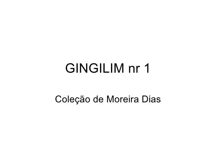 GINGILIM nr 1 Coleção de Moreira Dias