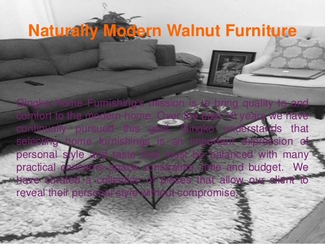 2. Naturally Modern Walnut Furniture Gingko ...