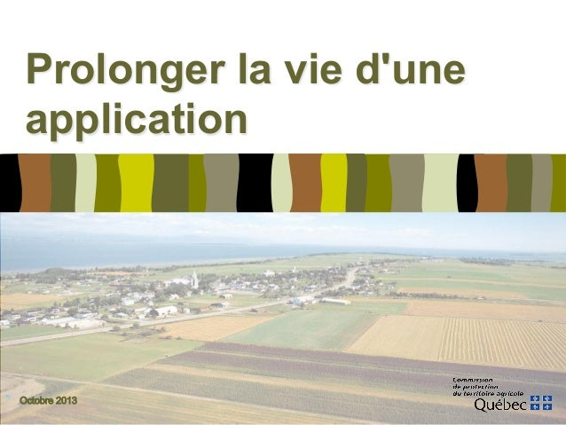Prolonger la vie d'une application  Octobre 2013