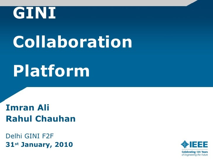 GINI  Collaboration Platform Imran Ali Rahul Chauhan Delhi GINI F2F 31 st  January, 2010