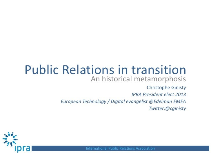 Public Relations in transition                    An historical metamorphosis                                             ...