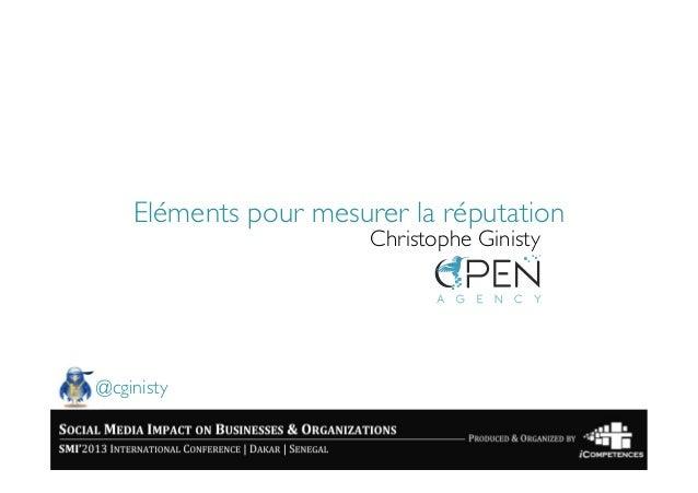 Eléments pour mesurer la réputation                         Christophe Ginisty@cginisty