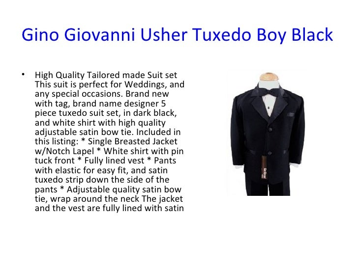 Gino Giovanni Usher Tuxedo Boy Black From Baby to Teen <ul><li>High Quality Tailored made Suit set This suit is perfect fo...