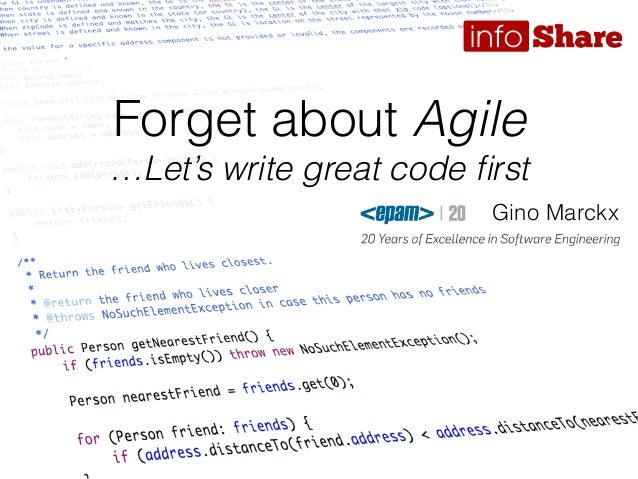 Forget about Agile …Let's write great code first Gino Marckx