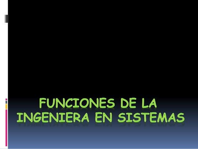  Un Ingeniero de Sistemas y Computación puede desempeñarse en diversos campos de acción y en múltiples disciplinas. Por e...