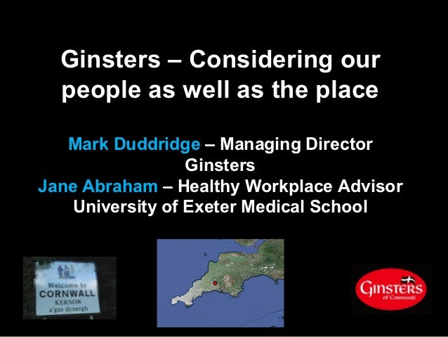 Ginsters – Considering our  people as well as the place   Mark Duddridge – Managing Director                  GinstersJane...