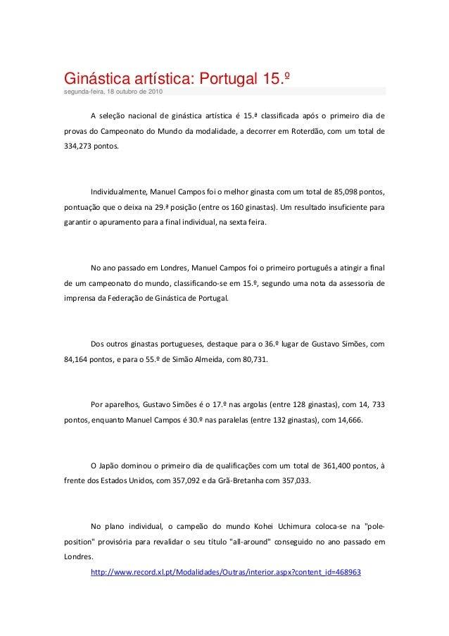 Ginástica artística: Portugal 15.º  segunda-feira, 18 outubro de 2010  A seleção nacional de ginástica artística é 15.ª cl...