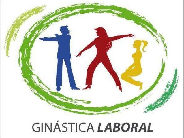 O QUE É GINÁSTICA LABORAL?•      Ginástica Laboral é um ramo relativamente    novo para a maioria das empresas.