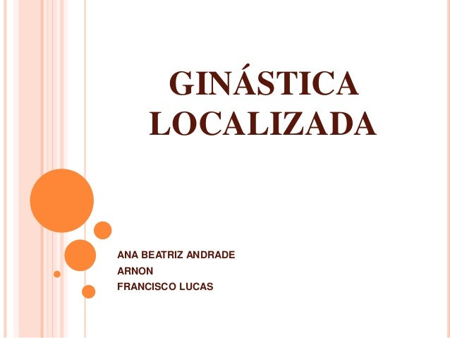 GINÁSTICA LOCALIZADA ANA BEATRIZ ANDRADE ARNON FRANCISCO LUCAS