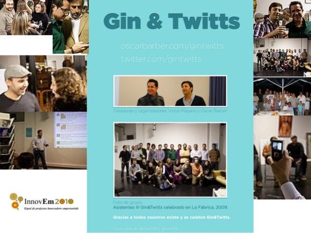 • Gin&Twitts Menorca nace de la iniciativa personal de dos amigos y usuarios de Twitter en el año 2009. Gin&Twitts ha conv...