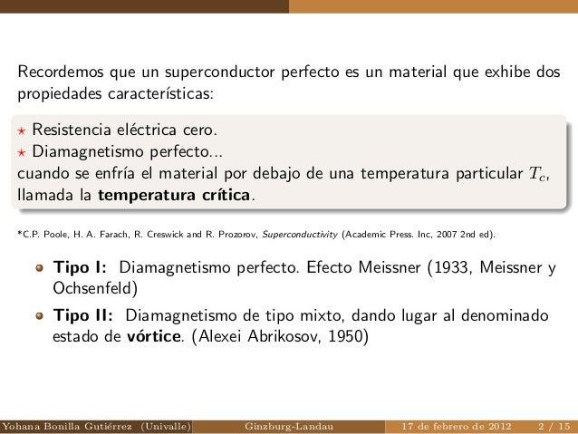 Recordemos que un superconductor perfecto es un material que exhibe dos  propiedades caractersticas:  ? Resistencia electr...