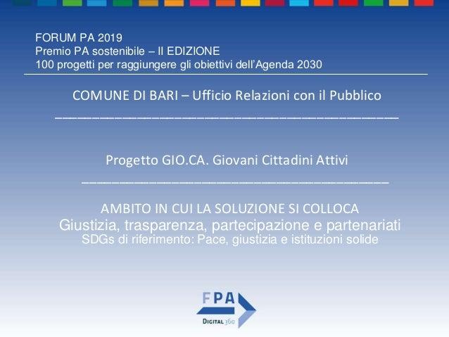 FORUM PA 2019 Premio PA sostenibile – II EDIZIONE 100 progetti per raggiungere gli obiettivi dell'Agenda 2030 Progetto GIO...