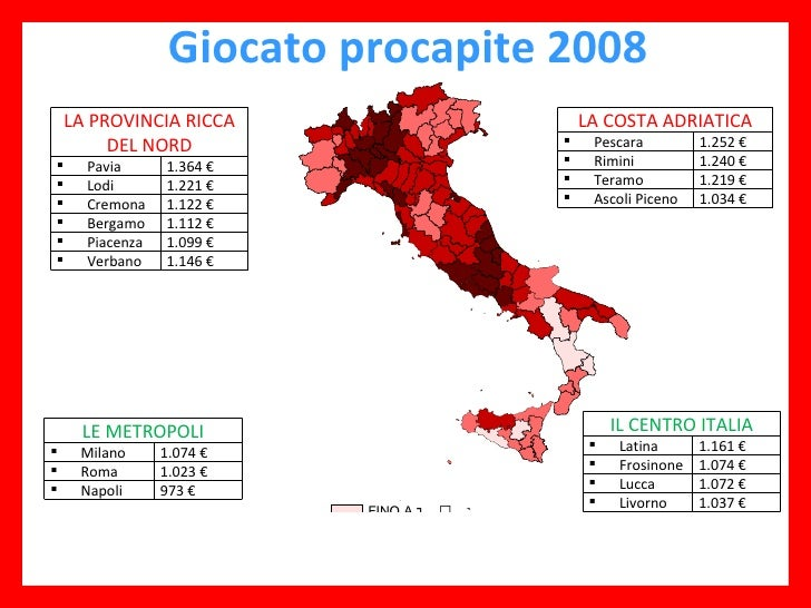 Giocato procapite 2008 LA PROVINCIA RICCA DEL NORD <ul><li>Pavia </li></ul>1.364 € <ul><li>Lodi </li></ul>1.221 € <ul><li>...