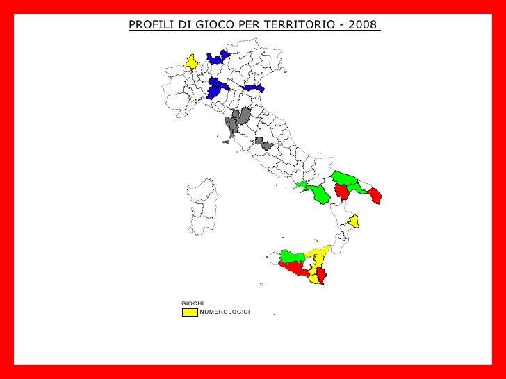 PROFILI DI GIOCO PER TERRITORIO - 2008