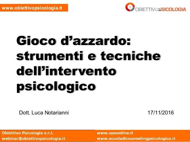 www.obiettivopsicologia.it Dott. Luca Notarianni 17/11/2016
