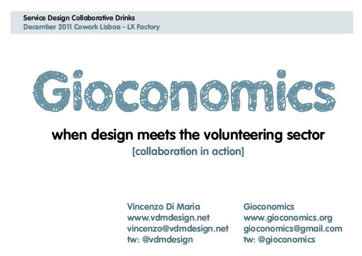 Service Design Collaborative DrinksDecember 2011 Cowork Lisboa - LX Factory        when design meets the volunteering sect...