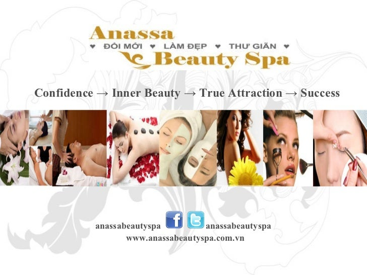 Confidence -> Inner Beauty -> True Attraction -> Success  anassabeautyspa  anassabeautyspa  www.anassabeautyspa.com.vn