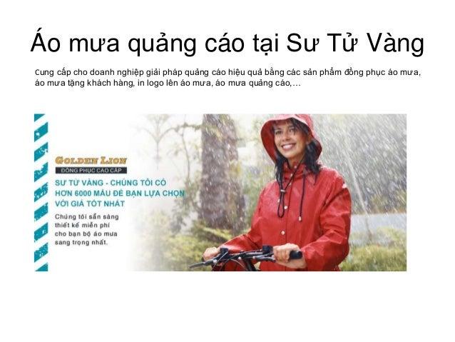 Áo mưa quảng cáo tại Sư Tử Vàng Cung cấp cho doanh nghiệp giải pháp quảng cáo hiệu quả bằng các sản phẩm đồng phục áo mưa,...