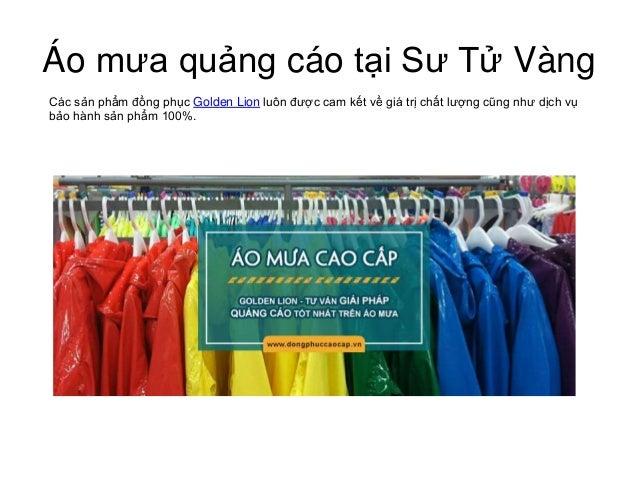 Áo mưa quảng cáo tại Sư Tử Vàng Các sản phẩm đồng phục Golden Lion luôn được cam kết về giá trị chất lượng cũng như dịch v...