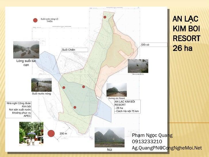 AN LẠC KIM BOI RESORT 26 ha Phạm Ngọc Quang 0913233210 [email_address]
