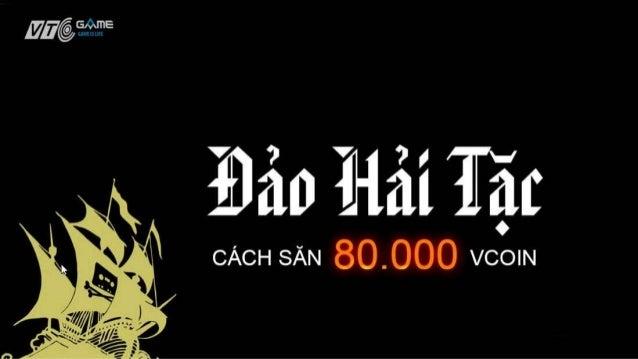 ĐẢO HẢI TẶC là game QUAY XÈNG nhận thưởng VCOIN  Game thủ sử dụng SAO để quay thưởng  Quay được bộ hình ảnh nào thì game...