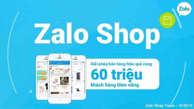 Zalo Shop 60 triệukhách hàng tiềm năng Giải pháp bán hàng hiệu quả cùng Zalo Shop Team – 9/2015