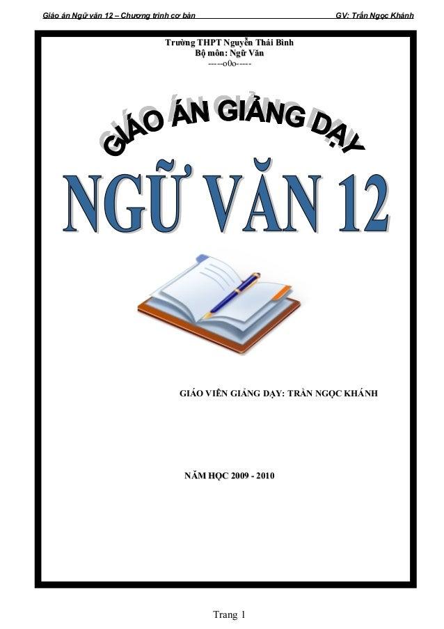 Giáo án Ngữ văn 12 – Chương trình cơ bản                       GV: Trần Ngọc Khánh                                Trường T...