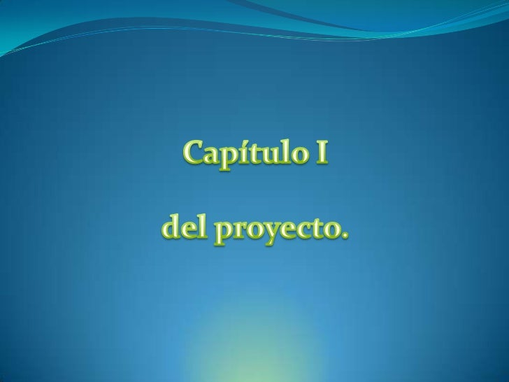 Capítulo I <br />del proyecto. <br />