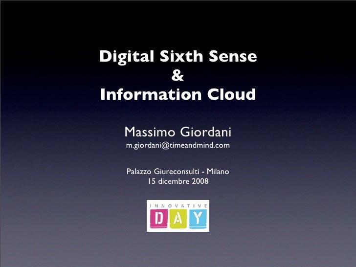 Digital Sixth Sense          & Information Cloud     Massimo Giordani    m.giordani@timeandmind.com      Palazzo Giurecons...