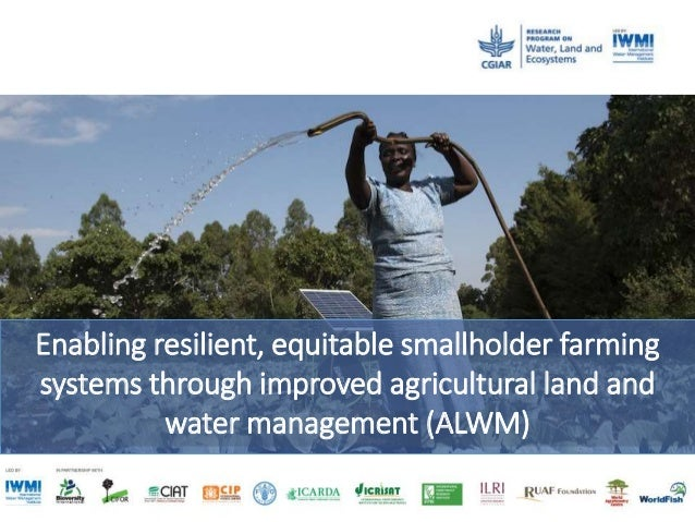 Enabling resilient, equitable smallholder farming systems through improved agricultural land and water management (ALWM)