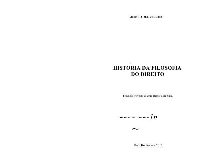 Giorgio del vecchio  - Historia da Filosofia do Direito (2010) By Leandro Santos