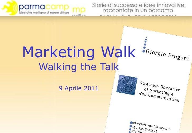 Marketing Walk Walking the Talk   9 Aprile 2011