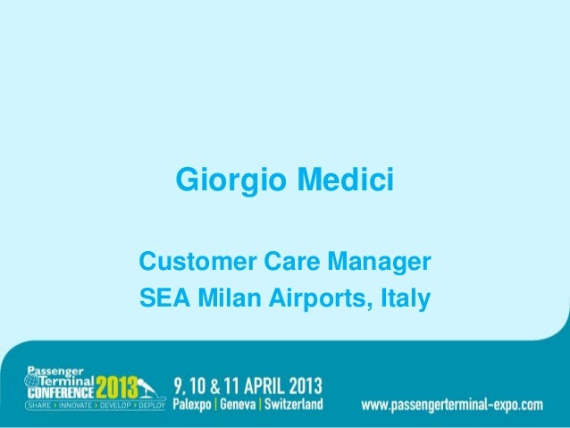 Giorgio MediciCustomer Care ManagerSEA Milan Airports, Italy1