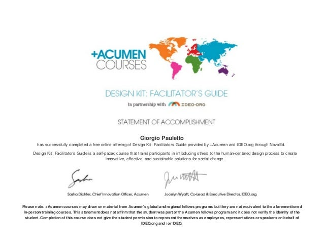 Giorgio Pauletto has successfully completed a free online offering of Design Kit: Facilitator's Guide provided by +Acumen ...