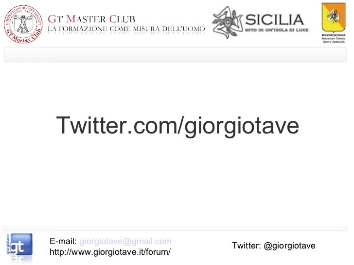 Twitter.com/giorgiotaveE-mail: giorgiotave@gmail.com      Twitter: @giorgiotavehttp://www.giorgiotave.it/forum/