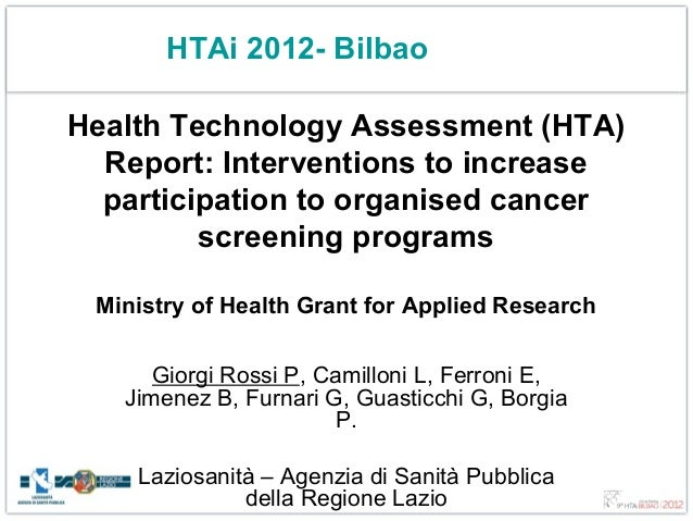 HTAi 2012- BilbaoHealth Technology Assessment (HTA)  Report: Interventions to increase  participation to organised cancer ...